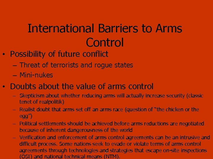 International Barriers to Arms Control • Possibility of future conflict – Threat of terrorists