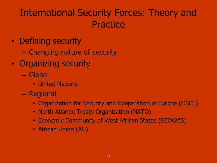 International Security Forces: Theory and Practice • Defining security – Changing nature of security