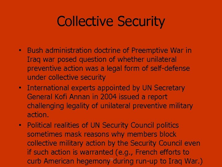 Collective Security • Bush administration doctrine of Preemptive War in Iraq war posed question