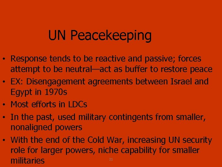 UN Peacekeeping • Response tends to be reactive and passive; forces attempt to be