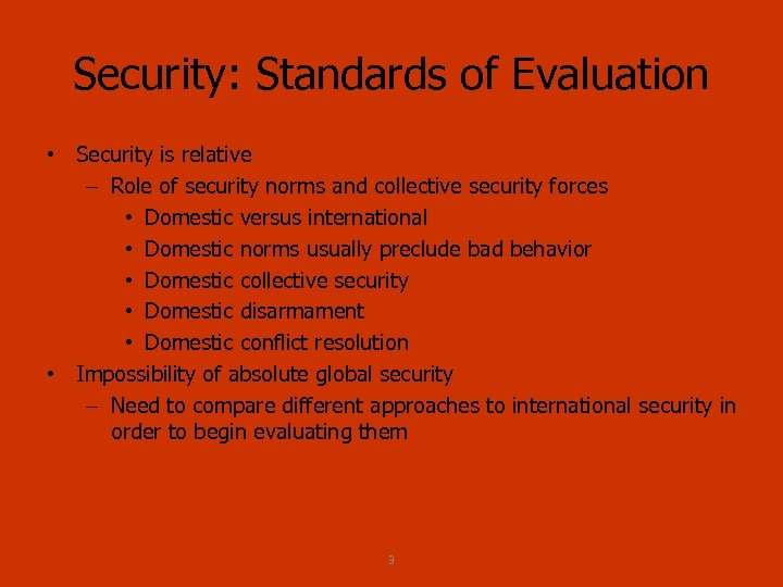 Security: Standards of Evaluation • Security is relative – Role of security norms and