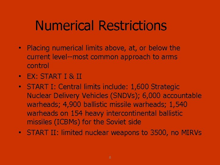 Numerical Restrictions • Placing numerical limits above, at, or below the current level most