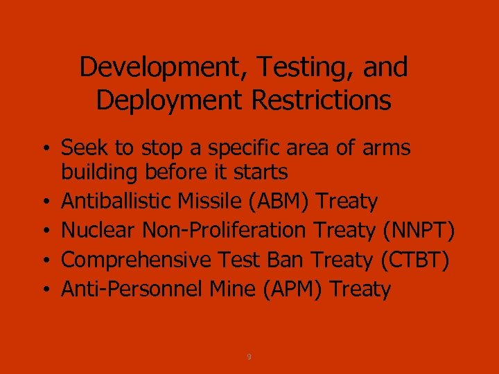 Development, Testing, and Deployment Restrictions • Seek to stop a specific area of arms