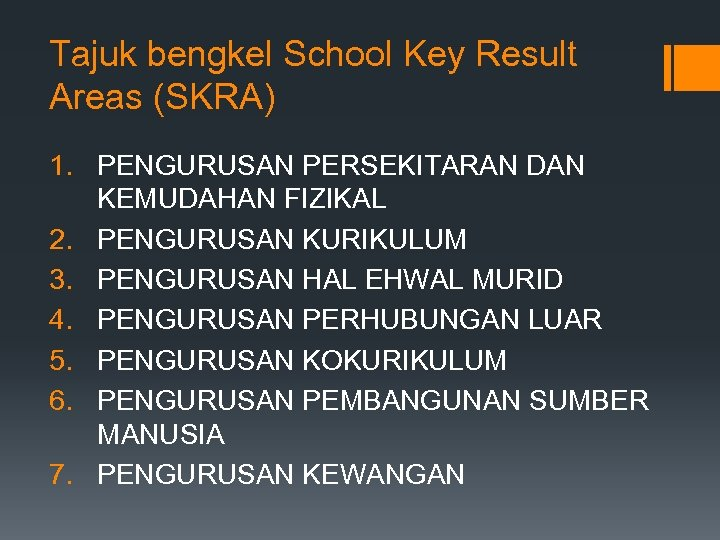 Tajuk bengkel School Key Result Areas (SKRA) 1. PENGURUSAN PERSEKITARAN DAN KEMUDAHAN FIZIKAL 2.