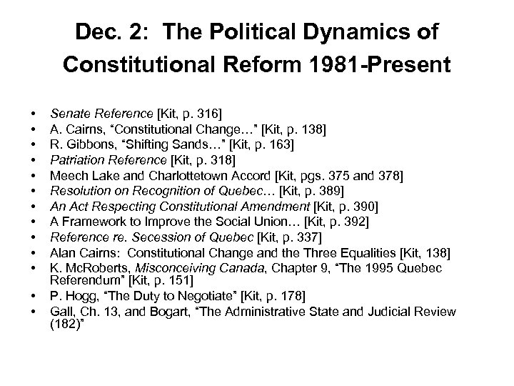 Dec. 2: The Political Dynamics of Constitutional Reform 1981 -Present • • • •