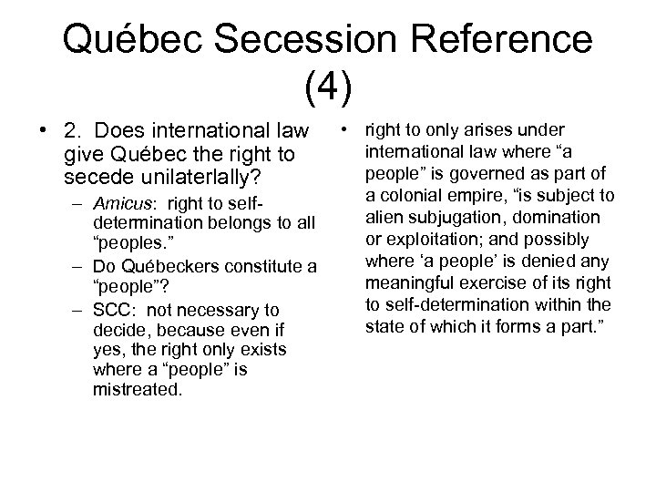 Québec Secession Reference (4) • 2. Does international law give Québec the right to