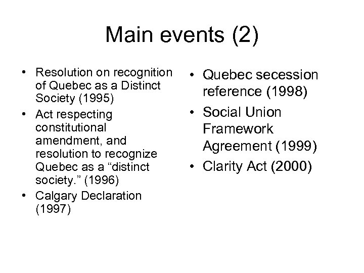 Main events (2) • Resolution on recognition of Quebec as a Distinct Society (1995)