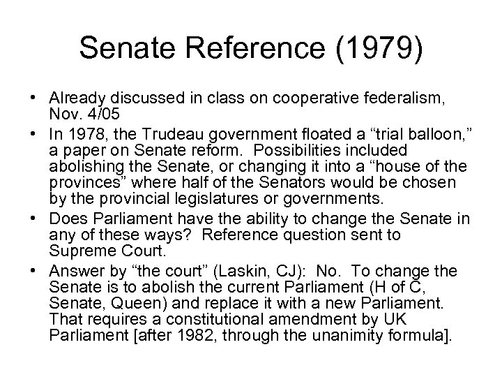 Senate Reference (1979) • Already discussed in class on cooperative federalism, Nov. 4/05 •