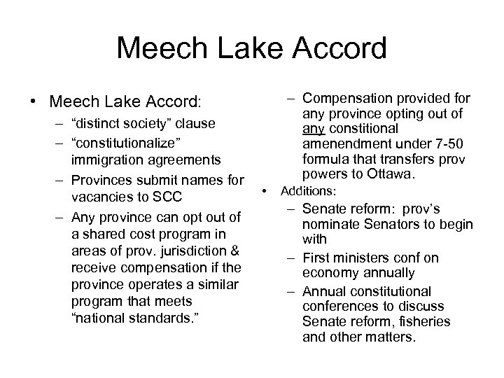 Meech Lake Accord – Compensation provided for any province opting out of any constitional