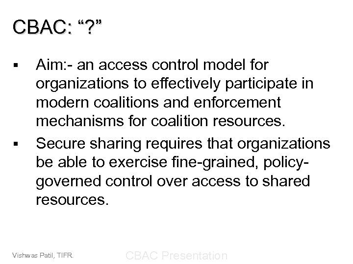 """CBAC: """"? """" § § Aim: - an access control model for organizations to"""