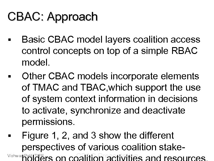 CBAC: Approach § § § Basic CBAC model layers coalition access control concepts on