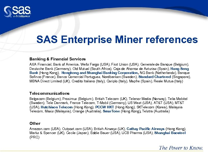 SAS Enterprise Miner references Banking & Financial Services AXA Financial, Bank of America, Wells