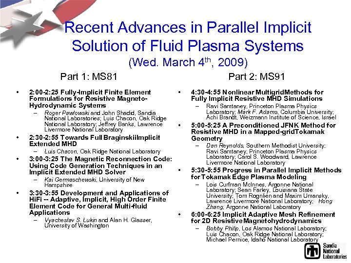 Recent Advances in Parallel Implicit Solution of Fluid Plasma Systems (Wed. March 4 th,