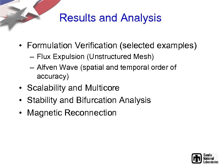 Results and Analysis • Formulation Verification (selected examples) – Flux Expulsion (Unstructured Mesh) –