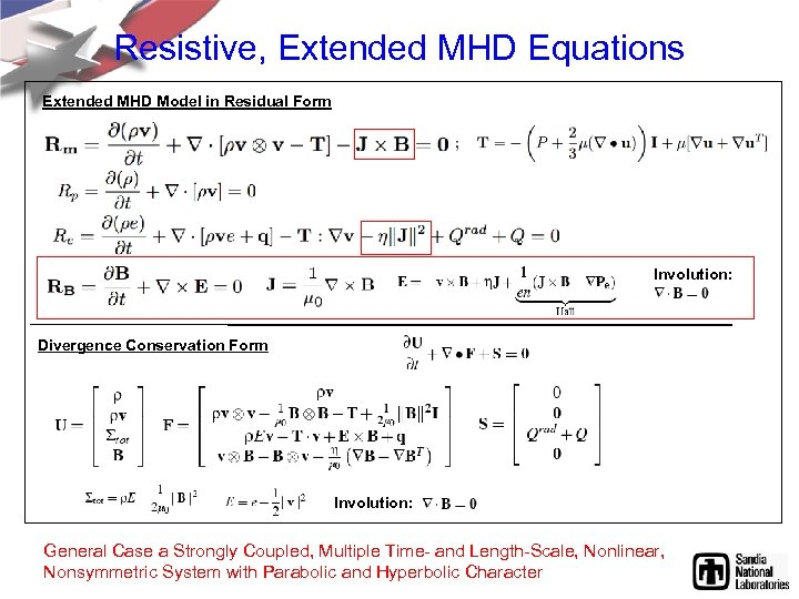 Resistive, Extended MHD Equations Extended MHD Model in Residual Form Involution: Divergence Conservation Form