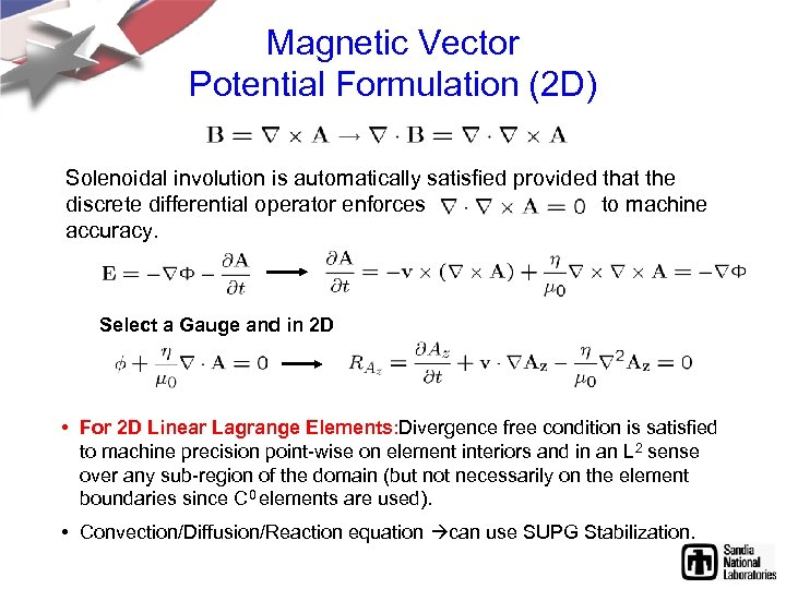 Magnetic Vector Potential Formulation (2 D) Solenoidal involution is automatically satisfied provided that the