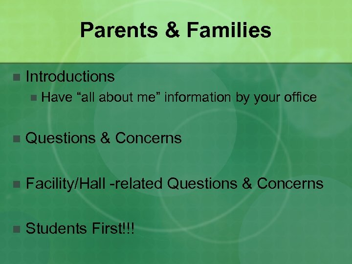 "Parents & Families n Introductions n Have ""all about me"" information by your office"