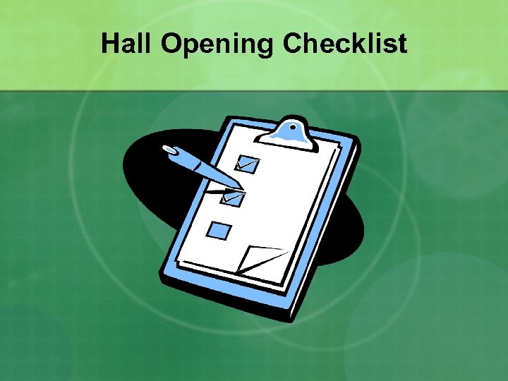 Hall Opening Checklist