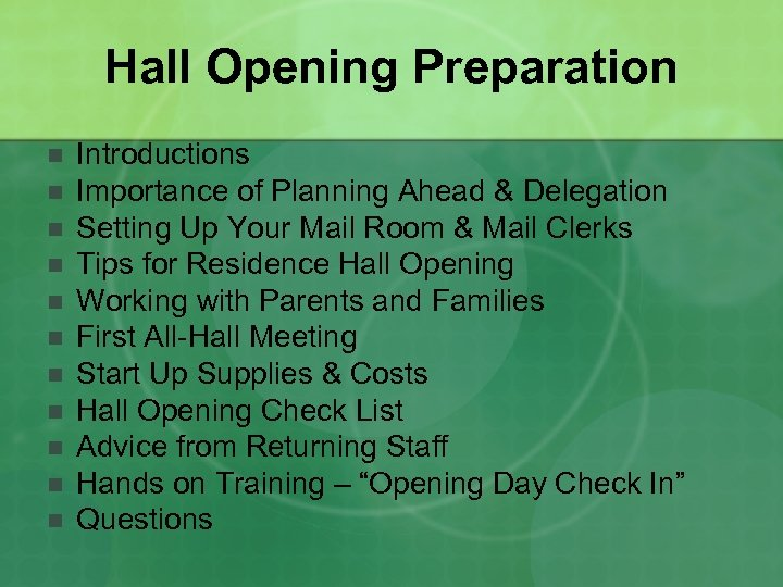Hall Opening Preparation n n Introductions Importance of Planning Ahead & Delegation Setting Up