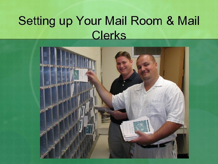 Setting up Your Mail Room & Mail Clerks