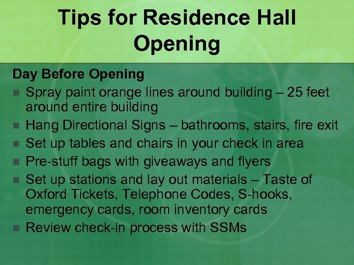 Tips for Residence Hall Opening Day Before Opening n Spray paint orange lines around