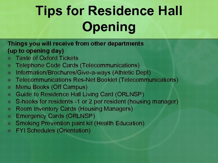 Tips for Residence Hall Opening Things you will receive from other departments (up to