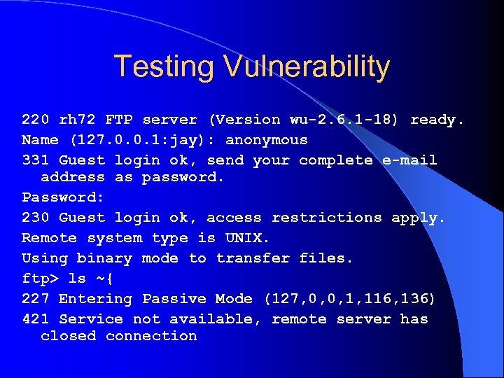 Testing Vulnerability 220 rh 72 FTP server (Version wu-2. 6. 1 -18) ready. Name