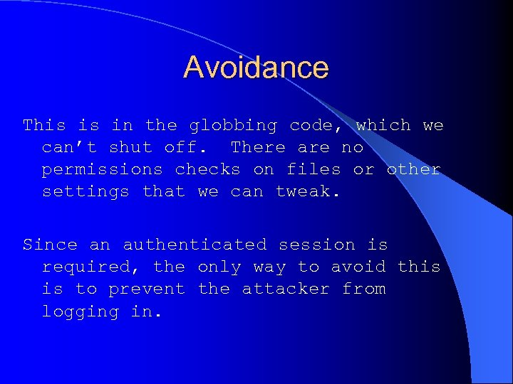 Avoidance This is in the globbing code, which we can't shut off. There are