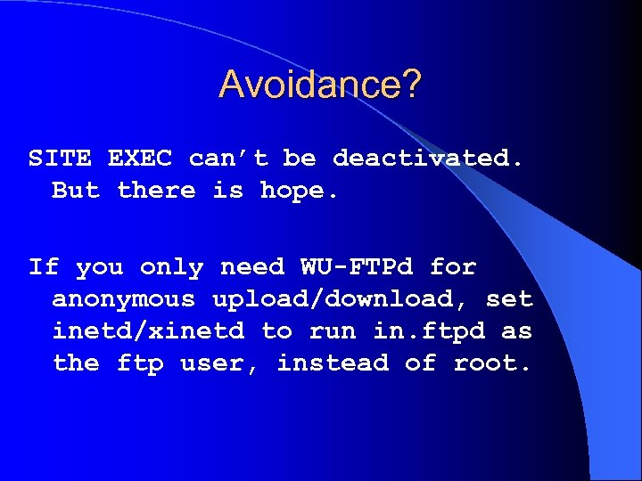 Avoidance? SITE EXEC can't be deactivated. But there is hope. If you only need