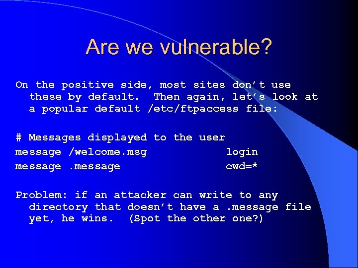 Are we vulnerable? On the positive side, most sites don't use these by default.