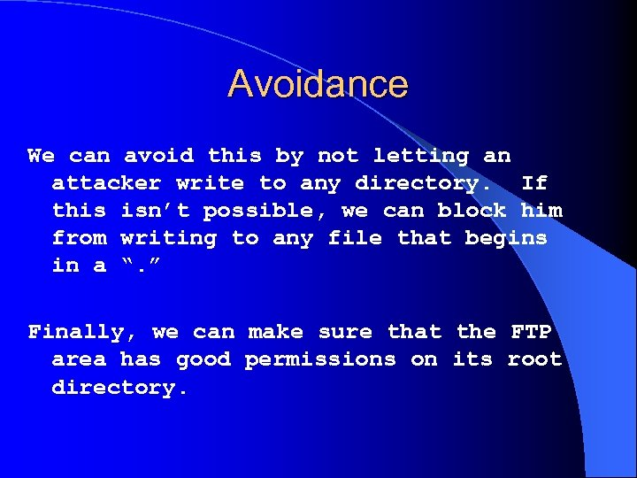 Avoidance We can avoid this by not letting an attacker write to any directory.