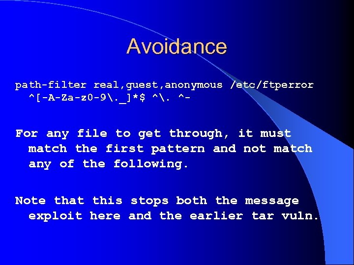 Avoidance path-filter real, guest, anonymous /etc/ftperror ^[-A-Za-z 0 -9. _]*$ ^. ^- For any