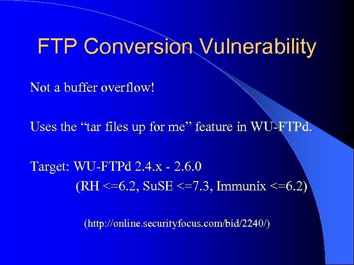 "FTP Conversion Vulnerability Not a buffer overflow! Uses the ""tar files up for me"""