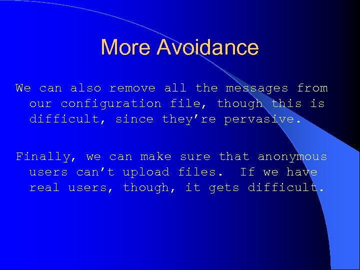 More Avoidance We can also remove all the messages from our configuration file, though