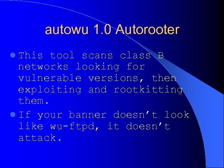 autowu 1. 0 Autorooter l This tool scans class B networks looking for vulnerable