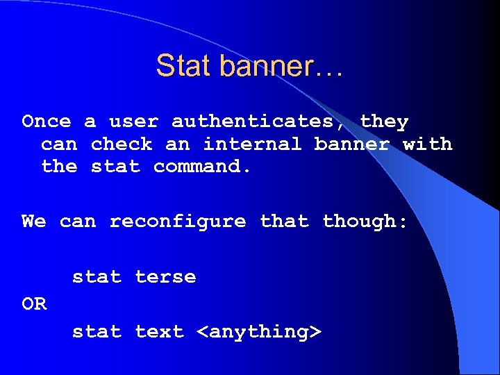 Stat banner… Once a user authenticates, they can check an internal banner with the