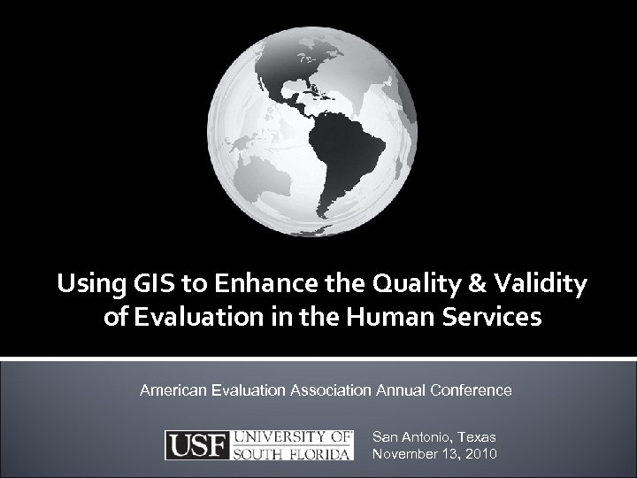 Using GIS to Enhance the Quality & Validity of Evaluation in the Human Services