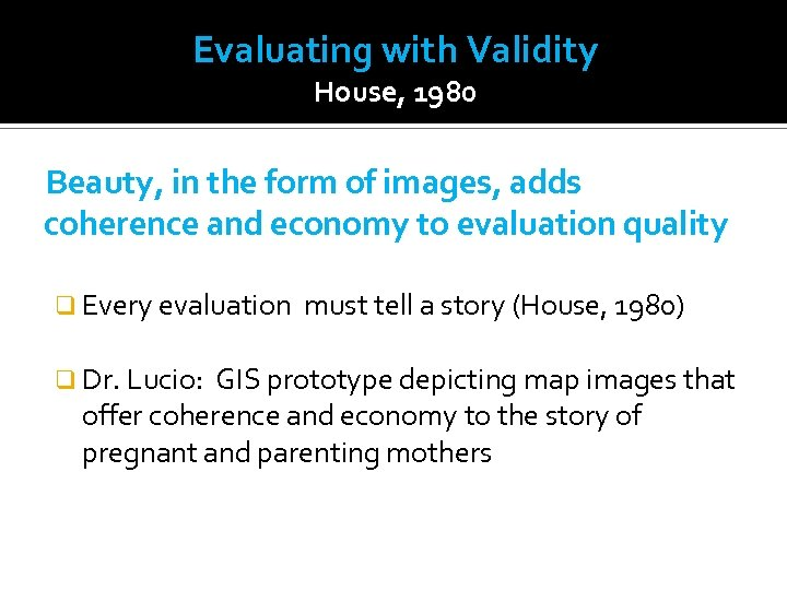 Evaluating with Validity House, 1980 Beauty, in the form of images, adds coherence and