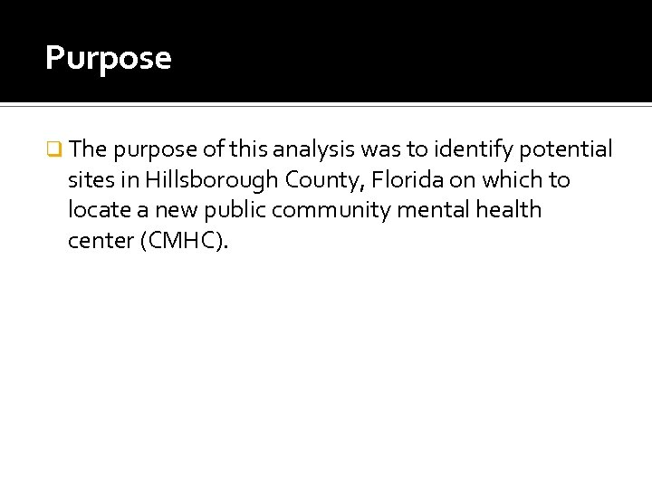 Purpose q The purpose of this analysis was to identify potential sites in Hillsborough