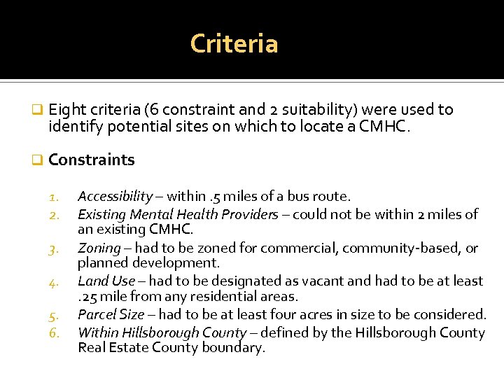 Criteria q Eight criteria (6 constraint and 2 suitability) were used to identify potential