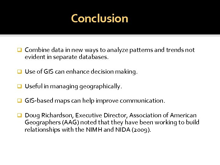 Conclusion q Combine data in new ways to analyze patterns and trends not evident