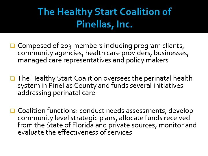 The Healthy Start Coalition of Pinellas, Inc. q Composed of 203 members including program