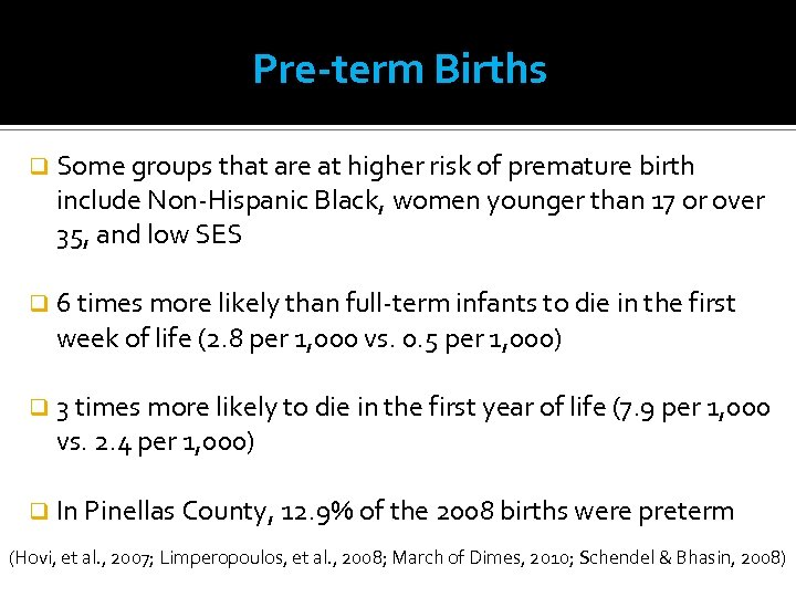 Pre-term Births q Some groups that are at higher risk of premature birth include