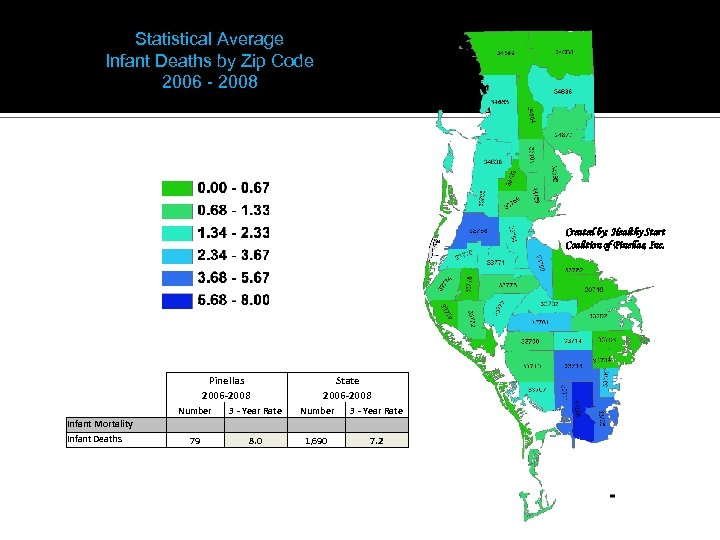 Statistical Average Infant Deaths by Zip Code 2006 - 2008 Created by: Healthy Start