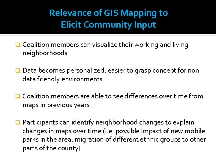 Relevance of GIS Mapping to Elicit Community Input q Coalition members can visualize their