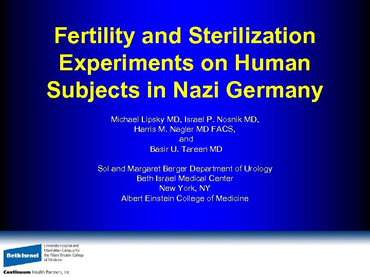 Fertility and Sterilization Experiments on Human Subjects in Nazi Germany Michael Lipsky MD, Israel