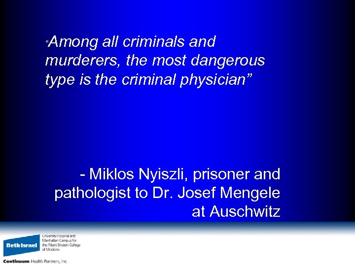 """Among all criminals and murderers, the most dangerous type is the criminal physician"""" """""""