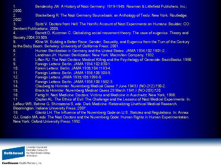 1. Bendersky JW. A History of Nazi Germany: 1919 -1945: Rowman & Littlefield