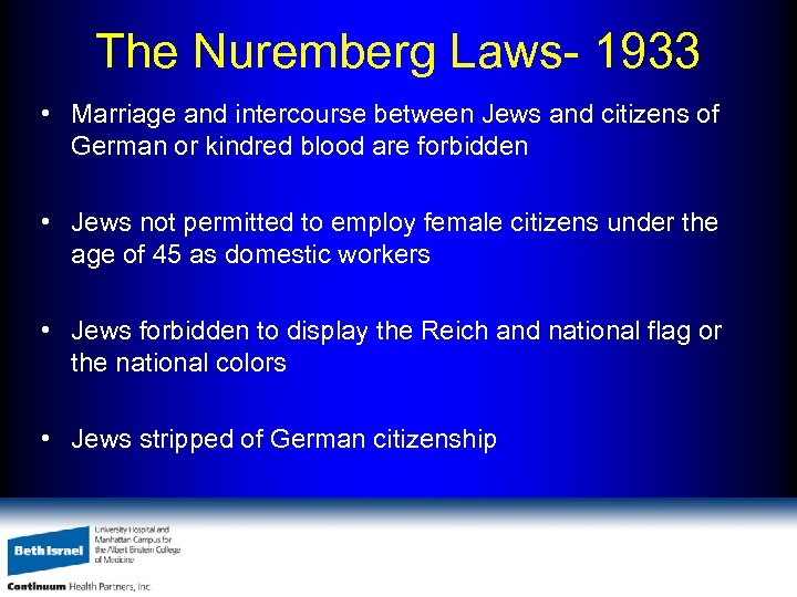 The Nuremberg Laws- 1933 • Marriage and intercourse between Jews and citizens of German
