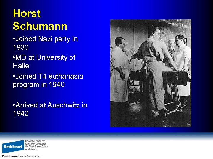 Horst Schumann • Joined Nazi party in 1930 • MD at University of Halle